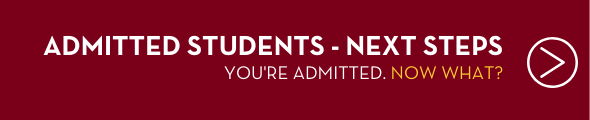 Admitted Students Next Steps. You're admitted. Now what? Click this banner to learn more.