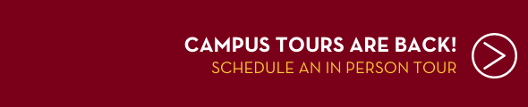 Campus Tours are back! Schedule an in person tour by clicking this banner.