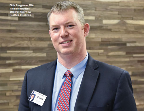 Chris Bruggeman (2000) is chief operations officer at RiverView Health in Crookston