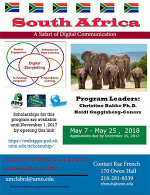 Learning Abroad Poster for South Africa 2018 - May 7 - 25, 2018. Scholarships for this program are available until November 1, 2017. Contact Rae French - rfrench@umn.edu or 218-281-8339. Click to open PDF.