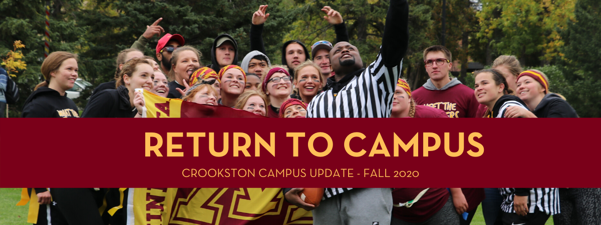 Return to Campus - Crookston Campus Update Fall 2020
