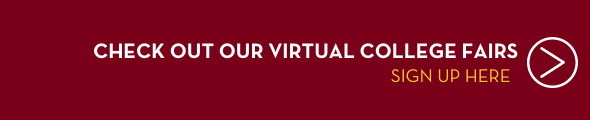 Check out our Virtual College Fairs. Sign up by clicking this banner.